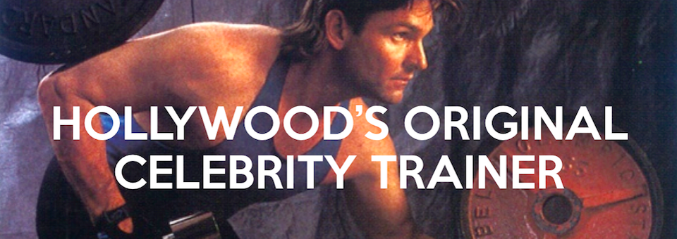 Hollywood's original celebrity trainer